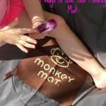 5 Ways to Use Your Monkey Mat
